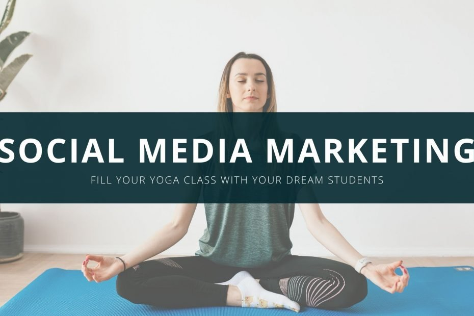Social Media Marketing for yoga teachers